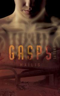 Illustration de couverture du roman de Maïlis, Gasps, saison 1 - post-apocalyptique/fantastique